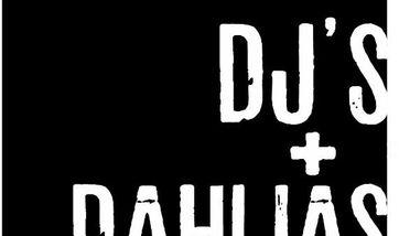 DJ's + Dahlias